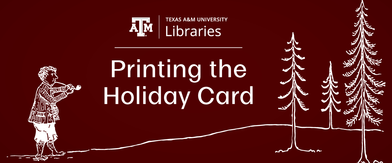 Texas A&M University Libraries. Printing the Holiday Card
