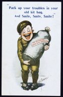 "Postcard from WWI. A soldier is holding a bag saying, ""pack up your troubles in your old kit bag, and smile, smile, smile!"""