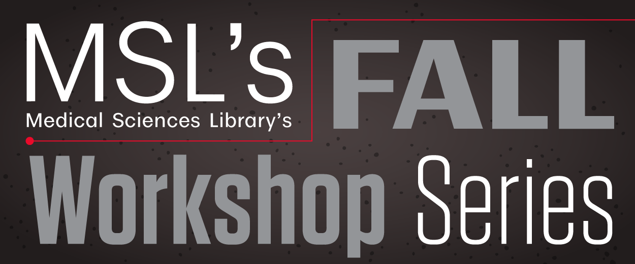 Medical Sciences Library's Fall Workshop Series
